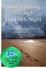 Barbara J. Butler - Soul Trekking Through the Dark Night